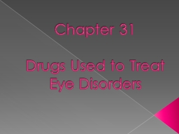 Chapter 31 Drugs Used to Treat