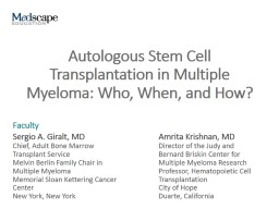 Autologous Stem Cell Transplantation in Multiple Myeloma: Who, When, and How?
