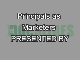 Principals as Marketers PRESENTED BY