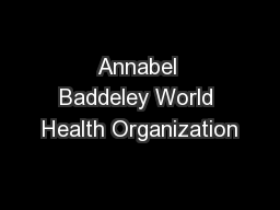Annabel Baddeley World Health Organization