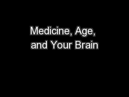 Medicine, Age, and Your Brain PowerPoint Presentation, PPT - DocSlides