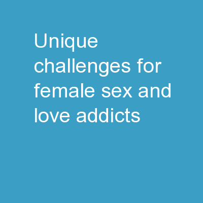 Unique Challenges for Female Sex and Love Addicts