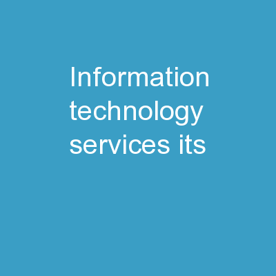 Information Technology Services, ITS PowerPoint PPT Presentation