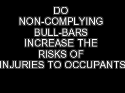 DO NON-COMPLYING BULL-BARS INCREASE THE RISKS OF INJURIES TO OCCUPANTS