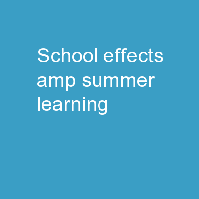 School Effects & Summer Learning
