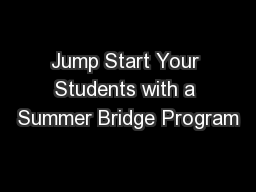 Jump Start Your Students with a Summer Bridge Program