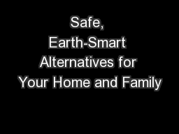 Safe, Earth-Smart Alternatives for Your Home and Family