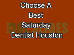 Choose A Best Saturday Dentist Houston