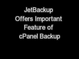JetBackup Offers Important Feature of cPanel Backup