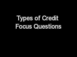 Types of Credit Focus Questions