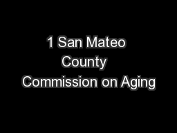 1 San Mateo County  Commission on Aging