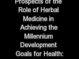 Prospects of the Role of Herbal Medicine in Achieving the Millennium Development Goals for Health: