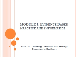 MODULE 1: Evidence Based Practice and Informatics