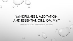 """Mindfulness, meditation, and essential oils,"
