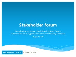 Stakeholder forum Consultation on Heavy vehicle Road Reform Phase 2 Independent price regulation an