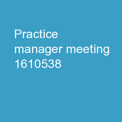 PRACTICE MANAGER MEETING