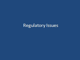 Regulatory Issues Introduction to the Regulatory Approval Process; Overview of the FDA