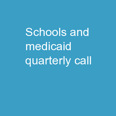 Schools and Medicaid Quarterly Call