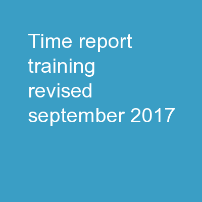 Time Report Training Revised September 2017