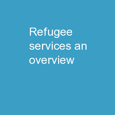 Refugee Services: An Overview