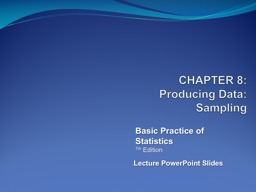 CHAPTER  8 : Producing Data: