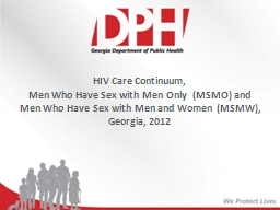 HIV Care Continuum ,  Men Who Have Sex with Men Only  (MSMO) and