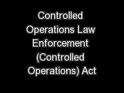 Controlled Operations Law Enforcement (Controlled Operations) Act