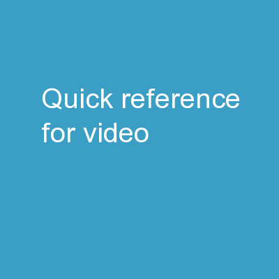 Quick Reference for   Video