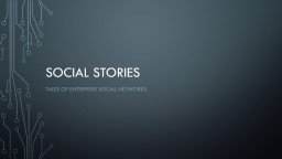 Social stories Tales of Enterprise Social Networks