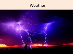 Weather What causes weather patterns? PowerPoint Presentation, PPT - DocSlides