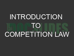 INTRODUCTION TO COMPETITION LAW