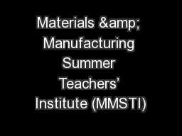 Materials & Manufacturing Summer Teachers' Institute (MMSTI)