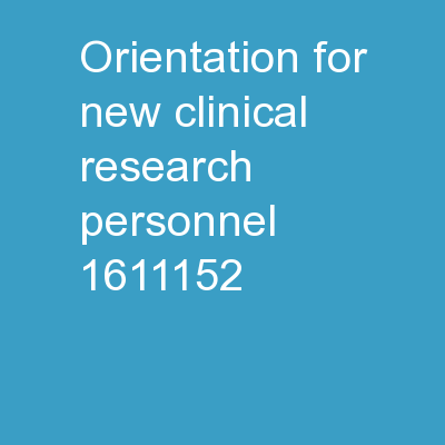 Orientation for New Clinical Research PERSONNEL