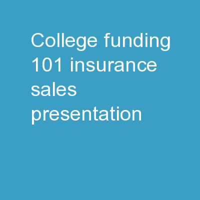 College Funding 101 [Insurance Sales Presentation