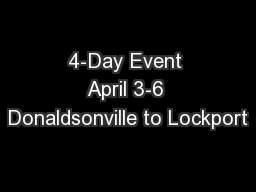 4-Day Event April 3-6 Donaldsonville to Lockport