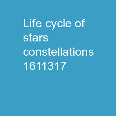 Life Cycle of Stars/  COnstellations PowerPoint Presentation, PPT - DocSlides