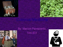 Colonial Medicine By: Marion Panepento PowerPoint Presentation, PPT - DocSlides
