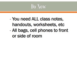 Do Now You need ALL class notes, handouts, worksheets, PowerPoint PPT Presentation