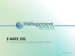 E-rate 101 An Introduction to the Schools and Libraries Program