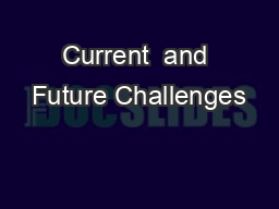 Current  and Future Challenges