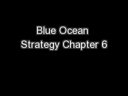 Blue Ocean Strategy Chapter 6