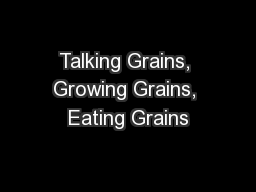 Talking Grains, Growing Grains, Eating Grains