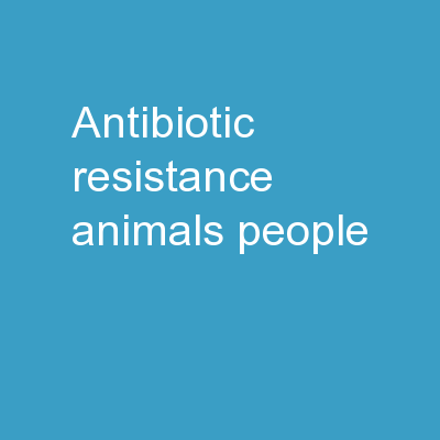 Antibiotic Resistance: Animals, people,