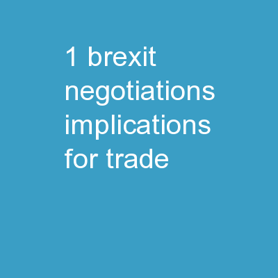 1   Brexit negotiations: Implications for trade