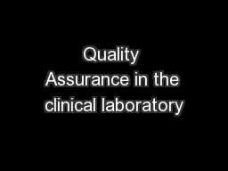 Quality Assurance in the clinical laboratory PowerPoint Presentation, PPT - DocSlides