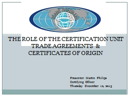 The Role of THE certification unit  TRADE AGREEMENTS  &