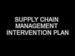 SUPPLY CHAIN MANAGEMENT INTERVENTION PLAN