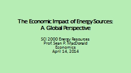 The Economic Impact of Energy Sources: A Global Perspective