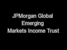 JPMorgan Global Emerging Markets Income Trust