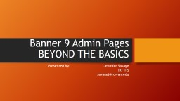 Banner 9 Admin Pages BEYOND THE BASICS PowerPoint PPT Presentation